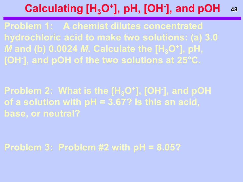 Calculating [H3O+], pH, [OH-], and pOH